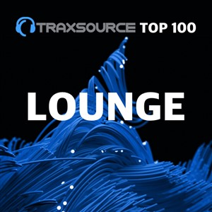 Traxsource - TOP 100 Lounge, Chill Out (17 Oct 2019)