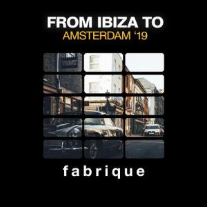 VA - From Ibiza to Amsterdam '19 [Fabrique Recordings]