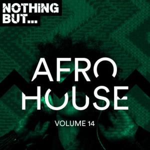 VA - Nothing But... Afro House, Vol. 14 [Nothing But]