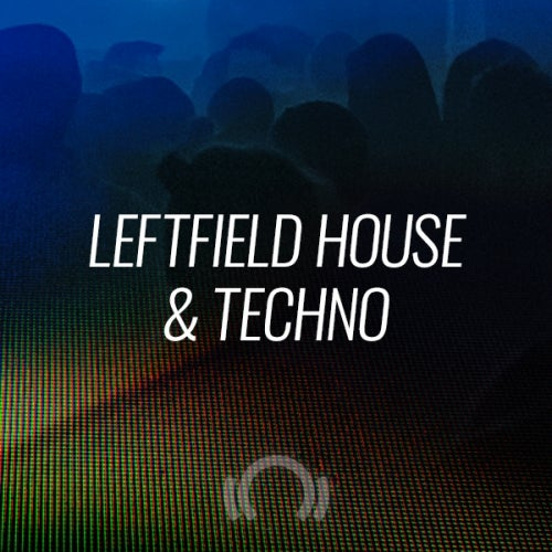 Beatport Closing Essentials LEFTFIELD HOUSE & TECHNO November 2019