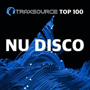 Traxsource Top 100 Nu Disco Indie Dance January 2021