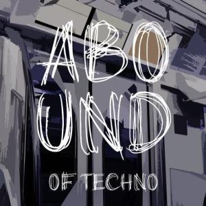VA - Abound of Techno, Pt. 10 [Abound]