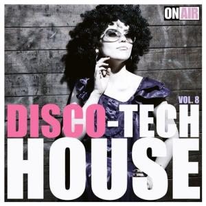 VA - Disco Tech House, Vol. 8 [On Air]
