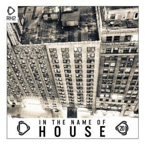 VA - In The Name Of House Vol. 20 [RH2]