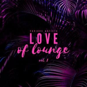 VA - Love Of Lounge, Vol. 1 [Paradise City]