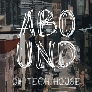 VA - Abound of Tech House, Pt. 9 [Abound]