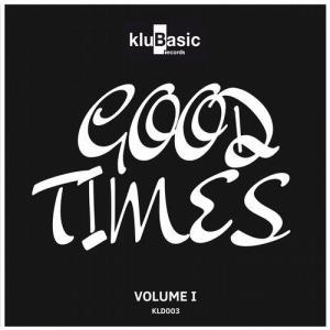 VA - Good Times, Vol. 1 [kluBasic Records]