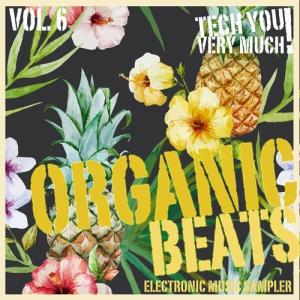 VA - Organic Beats, Vol. 6 (Electronic Music Sampler) [Tech You Very Much!] [FLAC]
