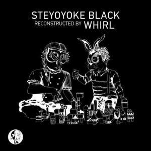VA - Steyoyoke Black Reconstructed by Whirl [Steyoyoke Black]