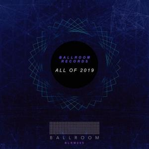 VA - All of 2019 [Ballroom Records]