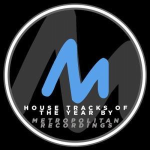 VA - House Tracks of the Year by Metropolitan Recordings [Metropolitan Recordings]
