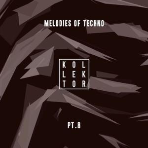 VA - Melodies of Techno, Pt. 8 [Kollektor]