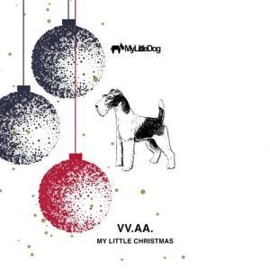 VA - My Little Christmas - 2019 [My Little Dog]