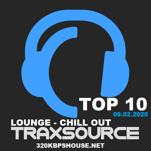 Traxsource LOUNGE - CHILL OUT TOP 10 - 09.02.2020