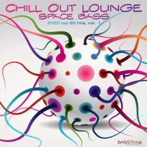 VA - Chill Out Lounge Space Bass: 2020 Top 20 Hits, Vol. 1 [Bass Star Records]