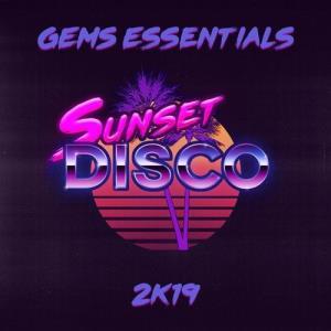 VA - Gems Essentials 2k19 [Sunset Disco]