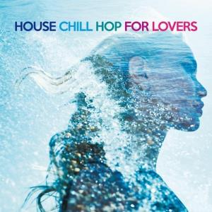 VA - House Chill Hop for Lovers - The Best Erotic Sound For Dance Floors [Irma Records]