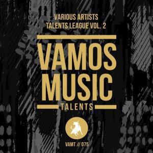 VA - Talents League Vol. 2 [Vamos Music Talents]