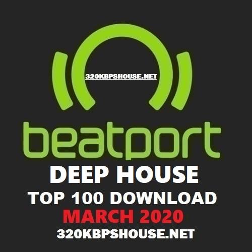 Beatport Deep House Top 100 March 2020