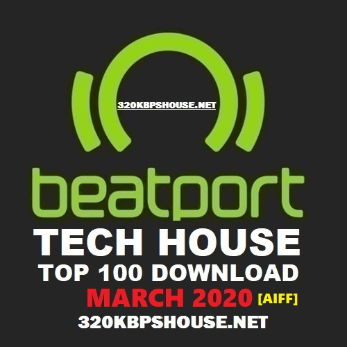 Beatport Tech House Top 100 March 2020 [AIFF]