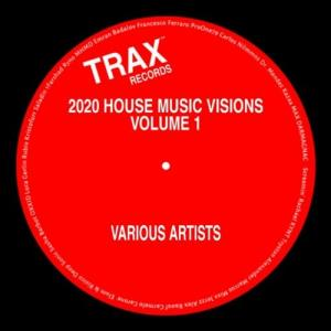 VA - 2020 House Music Visions Volume 1 [Trax Records] [FLAC]