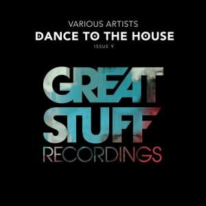 VA - Dance to the House Issue 9 [Great Stuff Recordings] [FLAC]