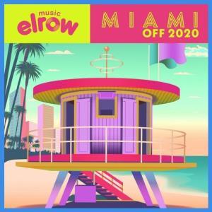 VA - Miami Off 2020 [elrow Music]