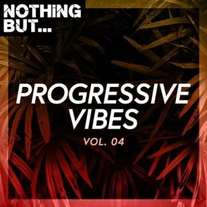 VA - Nothing But... Progressive Vibes, Vol. 04 [Nothing But]