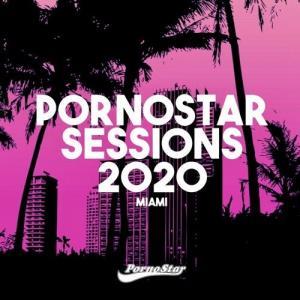 VA - Pornostar Sessions 2020 Miami [Pornostar Comps]