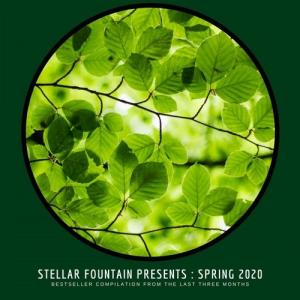 VA - Stellar Fountain Presents : Spring 2020 [Stellar Fountain]