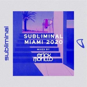 VA - Subliminal Miami 2020 (Mixed by Erick Morillo) - Extended Versions [Subliminal]