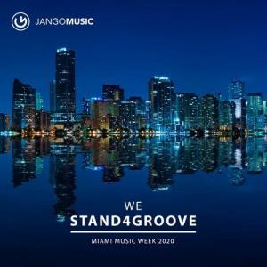 VA - We Stand 4 Groove - Miami Music Week 2020 [Jango Music]