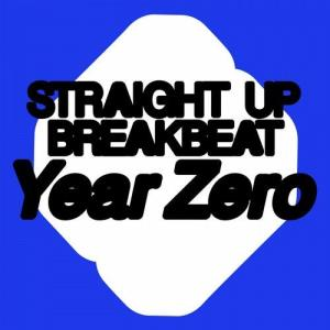 VA - Year Zero [Straight Up Breakbeat]