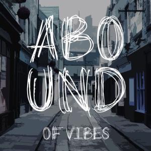 VA - Abound of Vibes, Pt. 1 [Abound]