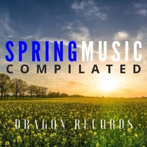 VA - Spring Music Compilated [Dragon Records]