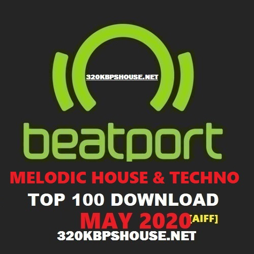 Beatport Top 100 Melodic House & Techno May 2020 [AIFF] &  [320KPBS]