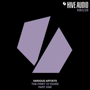 VA - Hive Audio The First 10 Years - Part 1 [HA110]