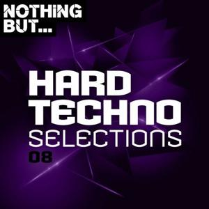 VA - Nothing But... Hard Techno Selections, Vol. 08 [NBHTS08]