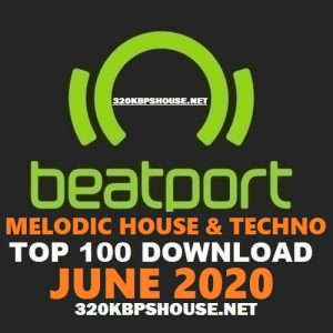 Beatport Top 100 Melodic House & Techno June 2020 [AIFF] & [320KBPS]