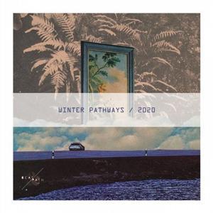 VA - Winter Pathways Compilation 2020 [BNP031] [FLAC]