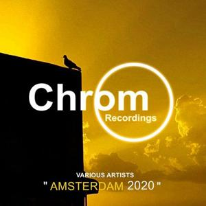 VA - Amsterdam 2020 [Chrom Recordings]