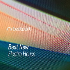 Beatport Best New Electro House October 2020