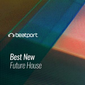 Beatport Best New Future House October 2020