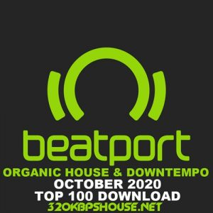 Beatport Top 100 Organic House & Downtempo October 2020