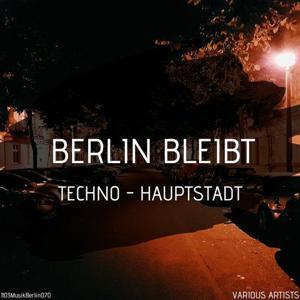 VA - Berlin Bleibt Techno - Hauptstadt [1103 Musik Berlin]