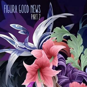VA - Figura Good News (Pt 2) [FIGURA178]