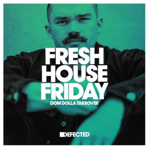 Fresh House Friday - Dom Dolla Takeover October 2020
