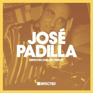 José Padilla Tribute - Defected Chilled