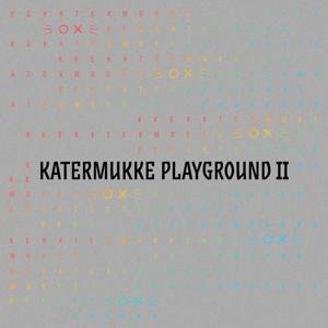 VA - Katermukke Playground XI [KATERKOMBEN033]