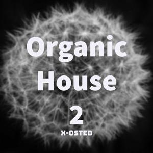 VA - Organic House 2 - (X-Osted)